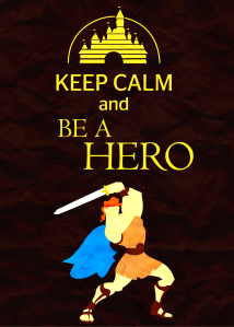keep_calm_and_be_a_hero_by_raffesmind-d588rsy